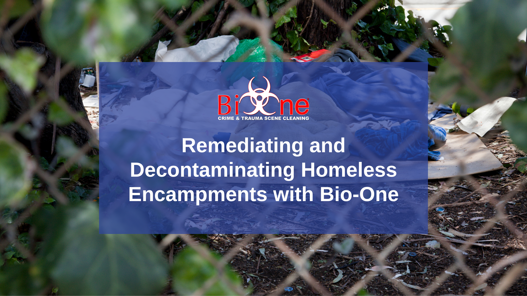 Remediating and Decontaminating Homeless Encampments with Bio-One